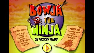 Bowja The Ninja: On Factory Island - Walkthrough