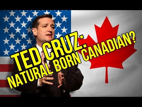 Ted Cruz: Natural Born Canadian?