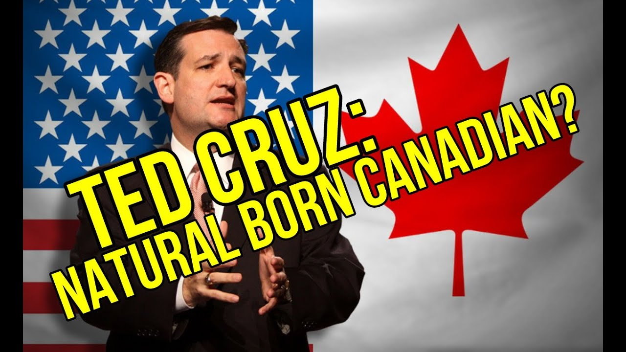 Ted Cruz Natural Born Canadian Youtube