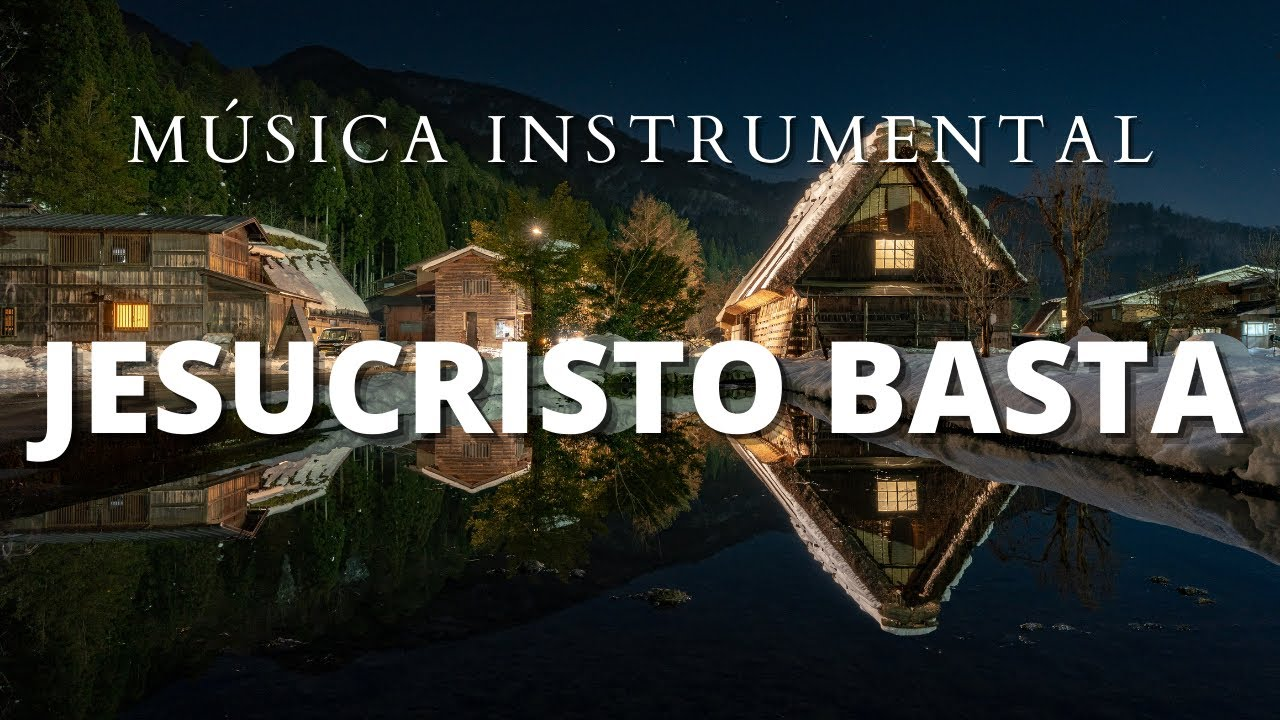 Música Instrumental Cristiana (Con Versículos) / Jesucristo Basta