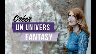 [ Conseils d'écriture ] Créer un univers de Fantasy | Samantha Bailly thumbnail