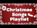 Christmas Songs Playlist 2017 with Lyrics | Christmas Carols & Songs | Children Love to Sing