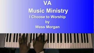 I Choose to Worship by Wess Morgan