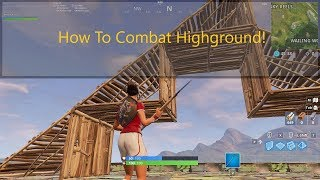 How to Deal With Players On Highground in Fortnite Battle Royale!