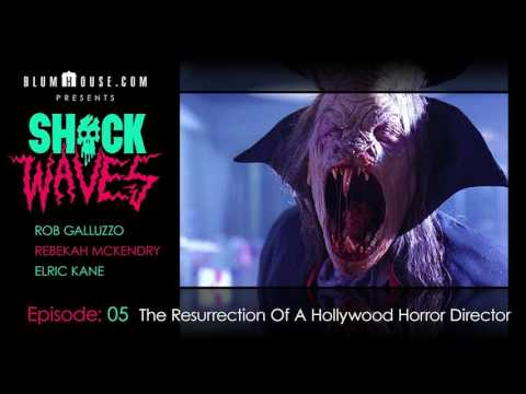 SHOCK WAVES Podcast Ep. 5: The Resurrection Of A Hollywood Horror Director