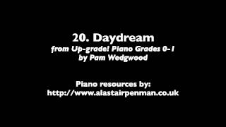 20. Daydream from Up-Grade! Piano Grades 0-1 by Pam Wedgwood