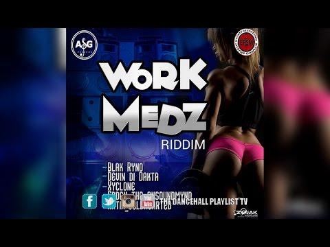 Work Medz Riddim Promo Mix (Blak Ryno, Devin Di Dakta, Xyclone & More) 2017