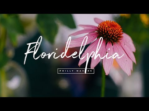 Philly Makers - Floradelphia (florist)