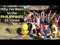 Why I've Been to THE PHILIPPINES 29 Times!