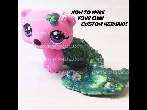 DIY How To Make A Mermaid Tail for your Custom LPS or MLP Toy