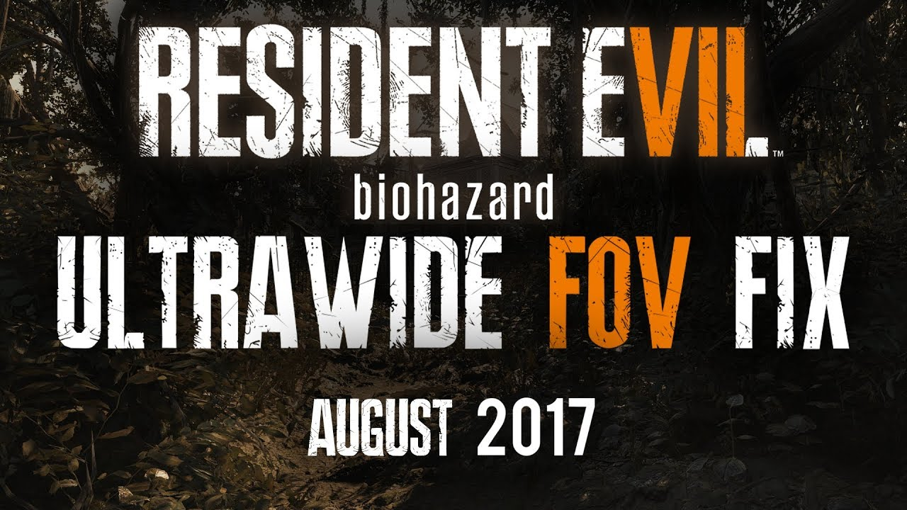 Resident Evil 7 21:9 FOV Fix