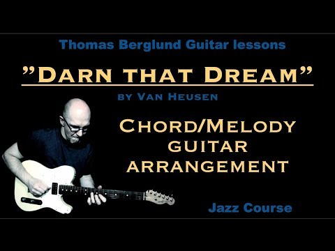 Darn that Dream by Van Heusen  - Guitar arrangement - W&L Jazz guitar lesson