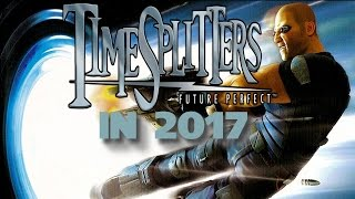 Timesplitters: Future Perfect in 2017