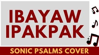 Ibayaw Ipakpak By Jerome Suson (sonic Psalms Cover)