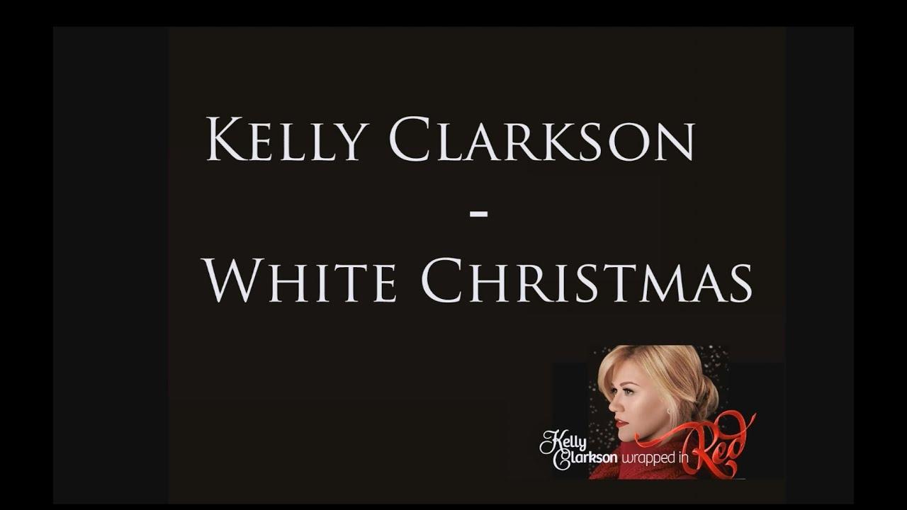 Kelly Clarkson - White Christmas [Lyrics] - YouTube