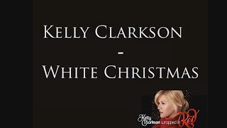 Kelly Clarkson -  White Christmas [Lyrics]