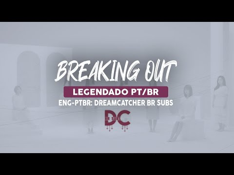 [PT/BR] DreamCatcher - Breaking Out