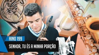 🎷 Hino 199 - Senhor, Tu és a minha Porção - Vinicius Amorim 🎷 thumbnail