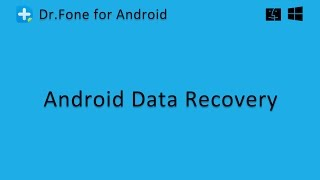 Dr.Fone - Android Data Recovery