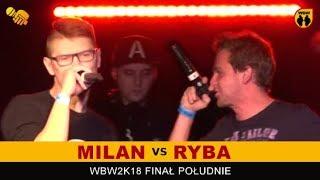 RYBA vs MILAN  WBW 2018  Finał Południe (B) Freestyle Battle