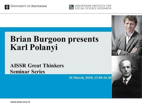 University Of Amsterdam   Brian Burgoon Presents Karl Polanyi   AISSR Great Thinkers Series