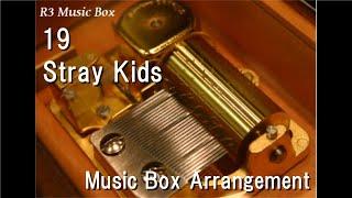 19/Stray Kids [Music Box]