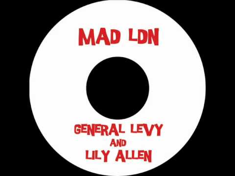 Lily Allen & General Levy - Mad LDN