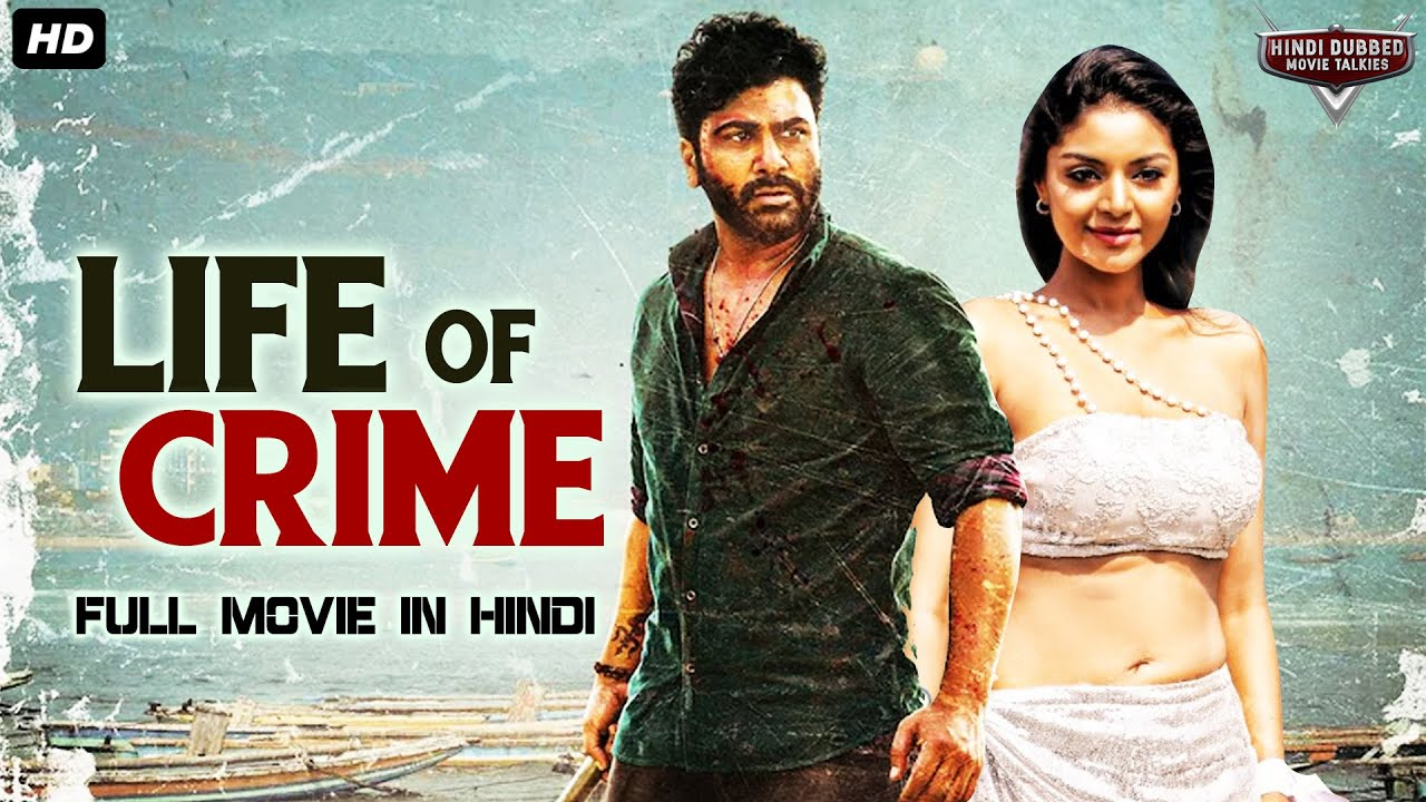 LIFE OF CRIME - Hindi Dubbed Full Action Movie HD | South Indian Movies Dubbed In Hindi Full Movie