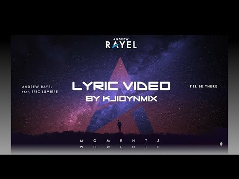 Andrew Rayel feat  Eric Lumiere – I'll Be There [Lyric video]