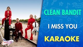 Clean Bandit - I Miss You feat. Julia Michaels (Karaoke) | CantoYo