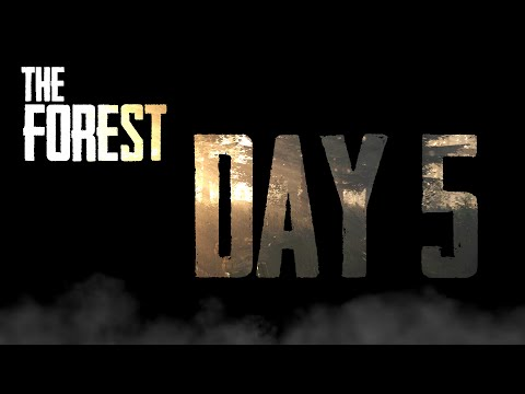 Put Some Clothes On! - The Forest (Day 5)