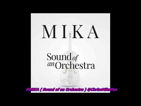 #MIKA (Sound of an Orchestra) Sortie le 04/01/2019 Mp3