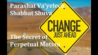 Parashat Va'yelech and Shabbat Shuva Message