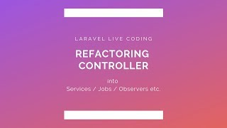 [Live-Coding] Refactor Laravel Controller to be Much Shorter