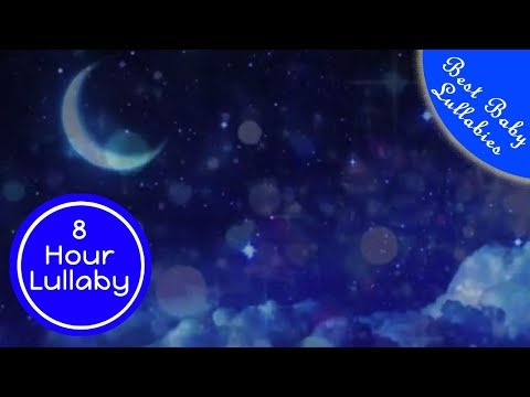 8 HRS Baby Music To Go To Sleep Music Baby Babies Lullabies Sleep Lullaby To Go To Sleep Baby Music