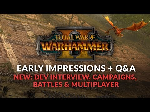 Total War: Warhammer 2 - News / Early Impressions (Interview, Campaigns, Battles & Multiplayer)