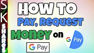 How to Pay and Request or Send and Receive money on Google Pay