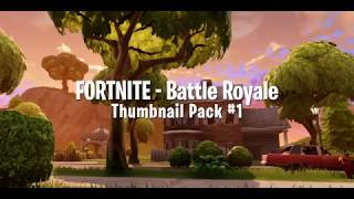 Fortnite - Battle Royale Thumbnail Pack #1 (Free To Use)