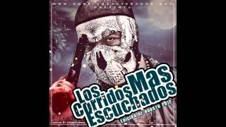 Los Corridos Mas Escuchados Edicion De Agosto 2012