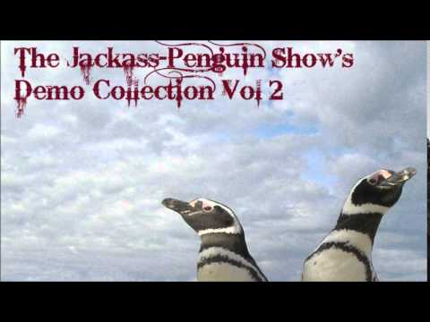 The Jackass-Penguin Show's demo collection VOL 2