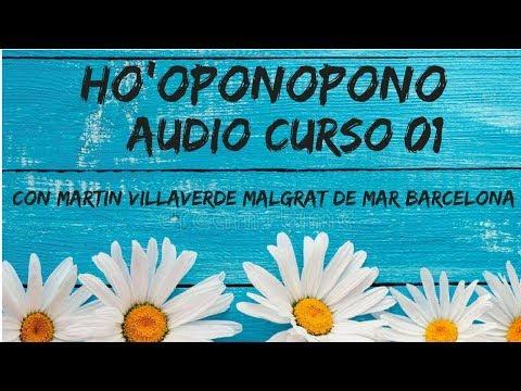 Audio/Curso 01 Ho'oponopono con Martin Villaverde 24 de Abril 2016 Malgrat de Mar Barcelona.