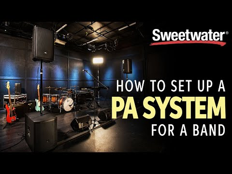 How To Set Up A PA System For A Band