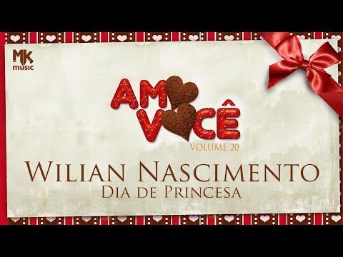Wilian Nascimento - Dia De Princesa