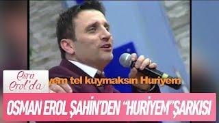 Osman Erol Şahin'den