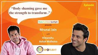 SAGspotlight Ep 9 I BodyShaming strengthen me to transform I Mrunal Jain I Himanshu Ashok Malhotra I