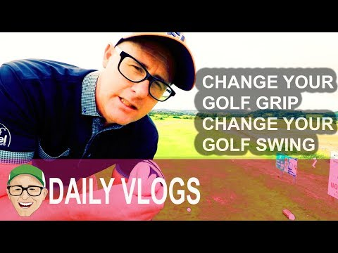 CHANGE YOUR GOLF GRIP CHANGE YOUR GOLF SWING