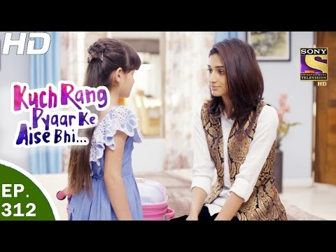 Kuch Rang Pyar Ke Aise Bhi - कुछ रंग प्यार के ऐसे भी - Ep 312- 10th May, 2017