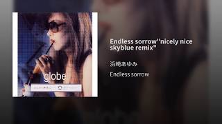 "Endless sorrow""nicely nice skyblue remix"""