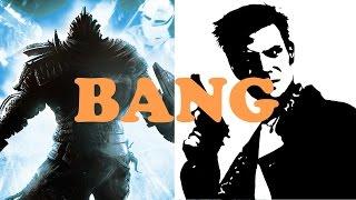 GAMES THAT SHOULD BANG - Dark Souls & Max Payne