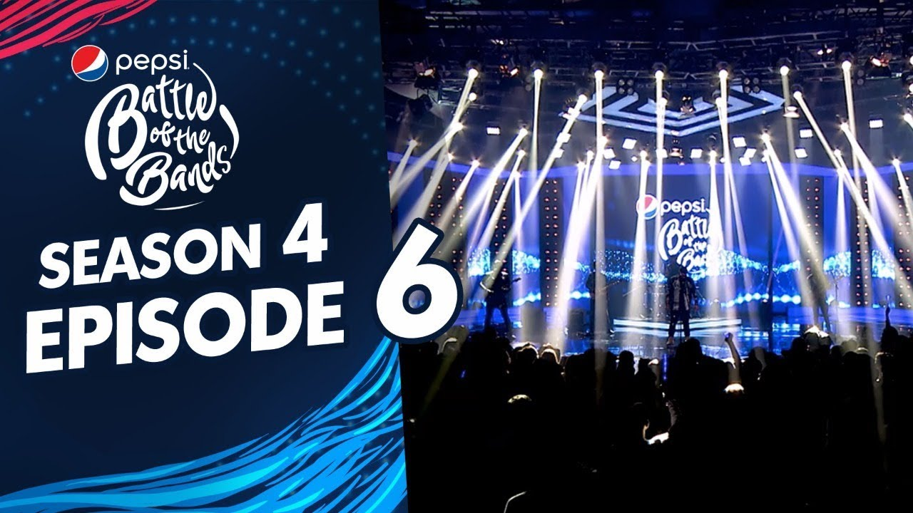Episode 6 | Pepsi Battle of the Bands | Season 4